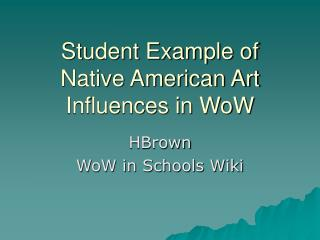 Student Example of Native American Art Influences in WoW