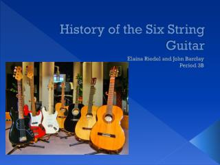 History of the Six String Guitar