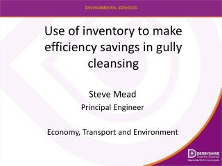 Use of inventory to make efficiency savings in gully cleansing