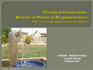 Electoral Connection: Drivers of Political Responsiveness The case of  dracunculiasis  in Ghana