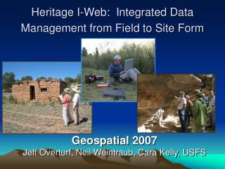 Heritage I-Web:  Integrated Data Management from Field to Site Form