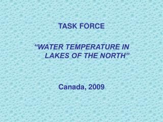 "TASK FORCE ""WATER TEMPERATURE IN LAKES OF THE NORTH"" Canada, 2009"