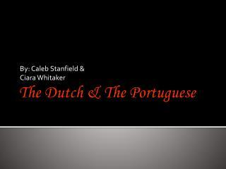 The Dutch & The Portuguese