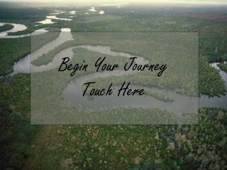 Begin Your Journey Touch Here