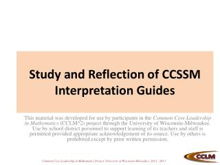 Study and Reflection of CCSSM Interpretation Guides