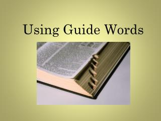 Using Guide Words