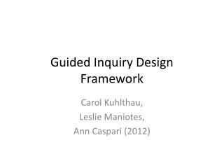 Guided Inquiry Design Framework