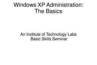 Windows XP Administration: The Basics