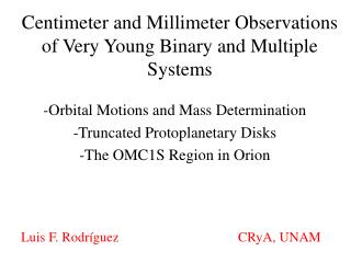 Centimeter and Millimeter Observations of Very Young Binary and Multiple Systems