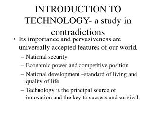 INTRODUCTION TO TECHNOLOGY- a study in contradictions