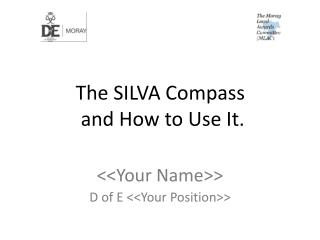 The SILVA Compass  and How to Use It.