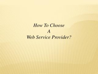 How to choose a web service provider?