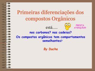 Primeiras diferenciações dos compostos Orgânicos