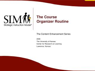 The Course  Organizer Routine