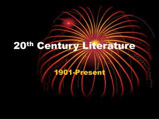 20 th  Century Literature