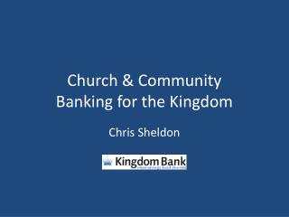 Church & Community Banking for the  Kingdom