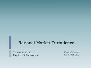 Rational Market Turbulence