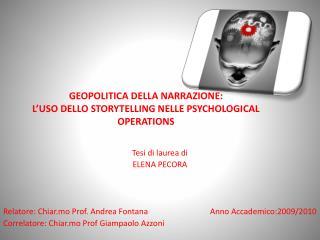 GEOPOLITICA DELLA NARRAZIONE: L'USO DELLO STORYTELLING NELLE PSYCHOLOGICAL  OPERATIONS