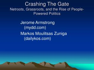 Crashing The Gate Netroots, Grassroots, and the Rise of People-Powered Politics