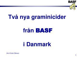 Två nya graminicider   från  BASF  i Danmark