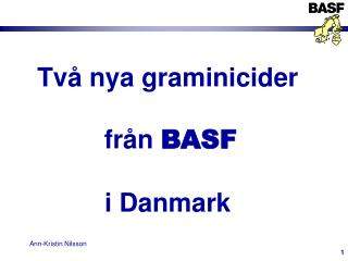 Tv� nya graminicider   fr�n  BASF  i Danmark