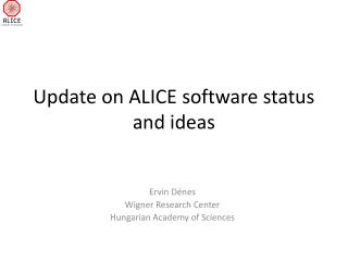 Update on ALICE software status and ideas