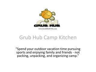 Grub Hub Camp Kitchen