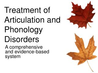 Treatment of Articulation and Phonology Disorders