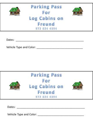 Parking Pass For  Log Cabins on Freund 972 824 4394