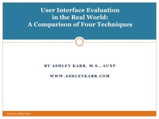 User Interface Evaluation  in the Real World: A Comparison of Four Techniques