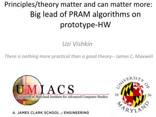Principles/theory  matter and can matter more:   Big  lead of PRAM algorithms on prototype-HW