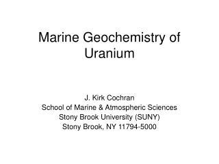 Marine Geochemistry of Uranium