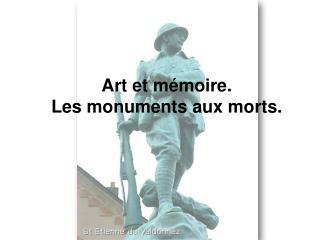 Art et mémoire. Les monuments aux morts.
