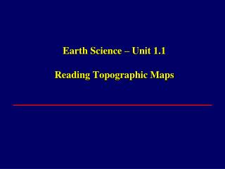 Earth Science   Unit 1.1  Reading Topographic Maps