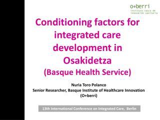 Nuria Toro Polanco Senior Researcher, Basque Institute of Healthcare Innovation (O+berri)