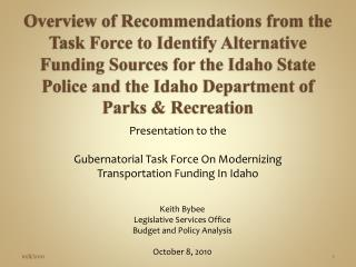 Presentation to the Gubernatorial Task Force On Modernizing Transportation Funding In Idaho