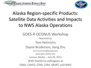 Alaska Region-specific Products: Satellite Data Activities and Impacts to NWS Alaska Operations