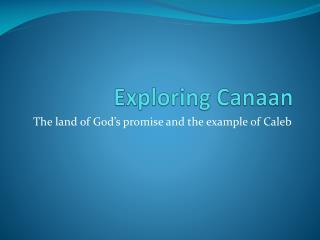 Exploring Canaan