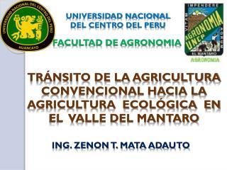 TRÁNSITO DE LA AGRICULTURA  CONVENCIONAL HACIA LA AGRICULTURA  ECOLÓGICA  EN EL  VALLE DEL MANTARO