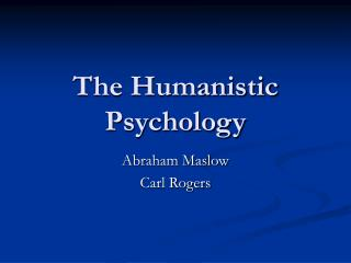The Humanistic Psychology