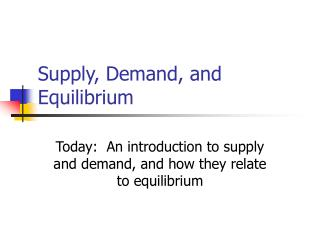 Supply, Demand, and Equilibrium