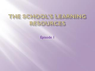 The School's Learning Resources