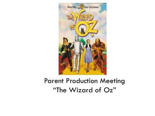 Parent Production Meeting �The Wizard of Oz�