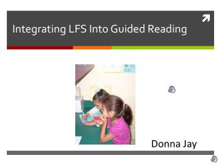 Integrating LFS Into Guided Reading