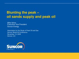 Blunting the peak � oil sands supply and peak oil