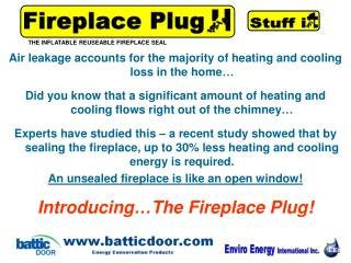 Air leakage accounts for the majority of heating and cooling loss in the home…