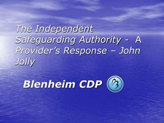 The Independent Safeguarding Authority -   A  Provider's Response – John Jolly