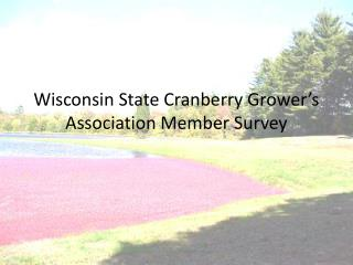 Wisconsin State Cranberry Grower's Association Member Survey