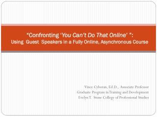 Vince Cyboran, Ed.D.,  Associate Professor Graduate Program in Training and Development