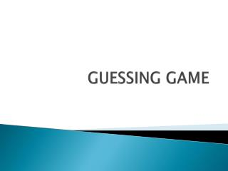 GUESSING GAME